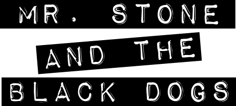 Mr. Stone and the Black Dogs
